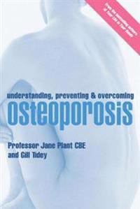 Understanding, Preventing & Overcoming Osteoporosis