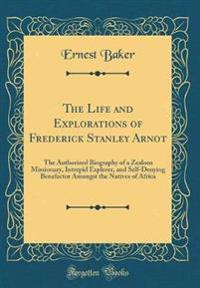 The Life and Explorations of Frederick Stanley Arnot