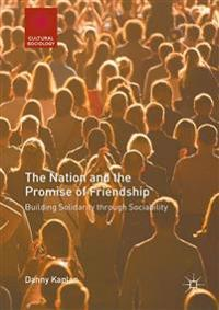 The Nation and the Promise of Friendship