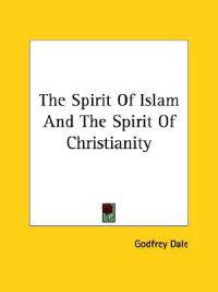The Spirit of Islam and the Spirit of Christianity