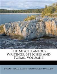 The Miscellaneous Writings, Speeches And Poems, Volume 3