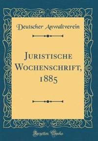 Juristische Wochenschrift, 1885 (Classic Reprint)