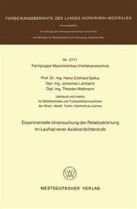 Experimentelle Untersuchung Der Relativströmung Im Laufrad Einer Axialverdichterstufe