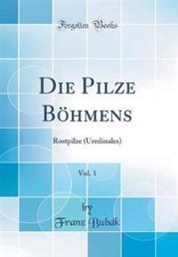 Die Pilze Böhmens, Vol. 1