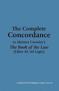 "The Complete Concordance to Aleister Crowley's ""The Book of the Law"""