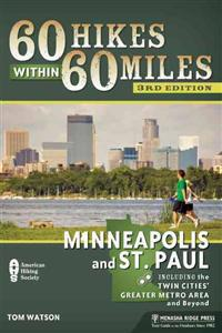 60 Hikes Within 60 Miles, Minneapolis and St. Paul