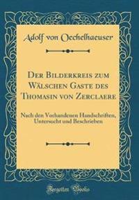 Der Bilderkreis zum Wälschen Gaste des Thomasin von Zerclaere