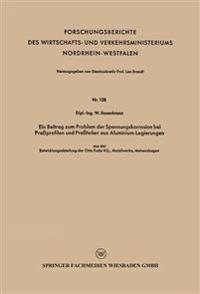 Ein Beitrag Zum Problem Der Spannungskorrosion Bei Pressprofilen Und Pressteilen Aus Aluminium-legierungen