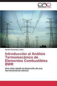 Introduccion Al Analisis Termomecanico de Elementos Combustibles Bwr