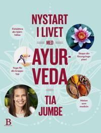 Nystart i livet med ayurveda