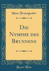 Die Nymphe des Brunnens (Classic Reprint)