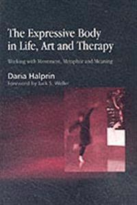 The Expressive Body in Life, Art, and Therapy