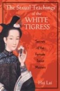 The Sexual Teachings of the White Tigress