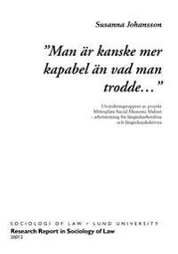 """""""Man är kanske mer kapabel än vad man trodde-"""" : utvärderingsrapport av projekt Mötesplats Social Ekonomi Malmö, arbetsträning för långtidsarbetslösa och långtidssjukskrivna"""