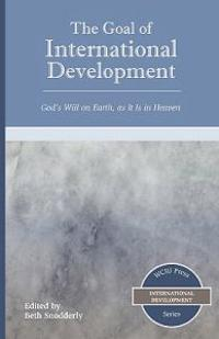 The Goal of International Development: God's Will on Earth, as It Is in Heaven