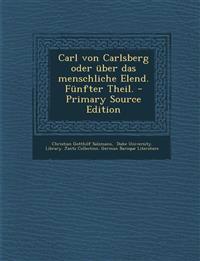 Carl von Carlsberg oder über das menschliche Elend. Fünfter Theil.