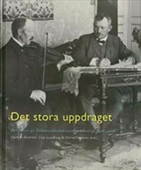 Det stora uppdraget : perspektiv på folkmusikkommissionen i Sverige 1908-2008