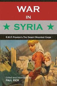 War in Syria: R.M.P. Preston's the Desert Mounted Corps