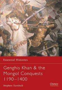 Genghis Khan & the Mongol Conquests 1190-1400