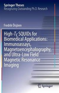 High-Tc SQUIDs for Biomedical Applications: Immunoassays, Magnetoencephalography, and Ultra-Low Field Magnetic Resonance Imaging