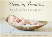 Sleeping Beauties: Newborns in Dreamland [With Notecard(s)]