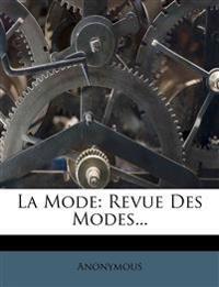 La Mode: Revue Des Modes...