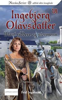 Blant riddere og stormenn - Frid Ingulstad | Inprintwriters.org