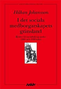 I det sociala medborgarskapets skugga : rätten till socialbidrag under 1980