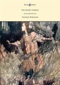 The Secret Garden - Illustrated by Charles Robinson