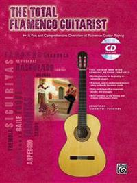 The Total Flamenco Guitarist: A Fun and Comprehensive Overview of Flamenco Guitar Playing [With CD (Audio)]