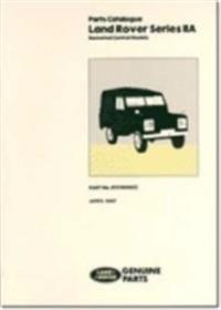 Parts Catalogue Land Rover Series IIA: Bonneted Control Models; Part No. RTC9840CC, April 1987