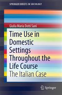 Time Use in Domestic Settings Throughout the Life Course