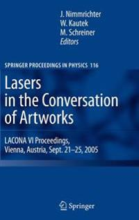 Lasers in the Conservation of Artworks: Lacona VI Proceedings, Vienna, Austria, Sept. 21--25, 2005