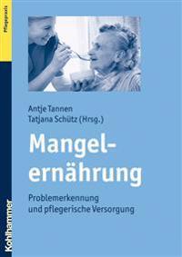 Mangelernahrung: Problemerkennung Und Pflegerische Versorgung