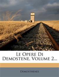 Le Opere Di Demostene, Volume 2...