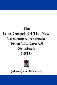 The Four Gospels of the New Testament, in Greek