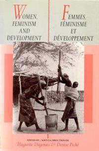 Women, Feminism and Development/Femmes, Feminisme Et Developpement