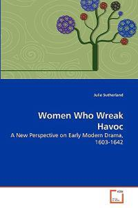 Women Who Wreak Havoc