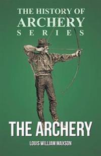 The Archery (History of Archery Series)