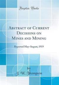 Abstract of Current Decisions on Mines and Mining