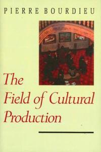 Field of cultural production - essays on art and  literature