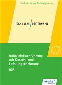 Industriebuchführung mit Kosten- und Leistungsrechnung - IKR. Schülerband