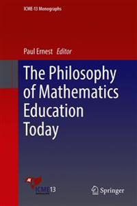The Philosophy of Mathematics Education Today