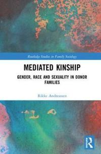 Mediated Kinship: Gender, Race and Sexuality in Donor Families