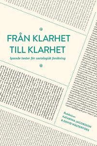 Från klarhet till klarhet : lysande texter för sociologisk forskning