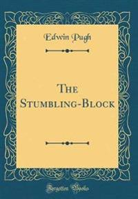 The Stumbling-Block (Classic Reprint)