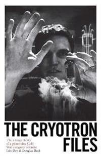 Cryotron files - the strange death of a pioneering cold war computer scient