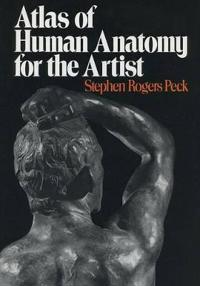 Atlas of Human Anatomy for the Artist