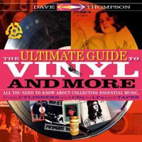The Ultimate Guide to Vinyl and More