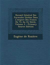 Recueil Général Des Formules Usitées Dans L'empire Des Francs Du Ve Au Xe Siècle, Volume 3